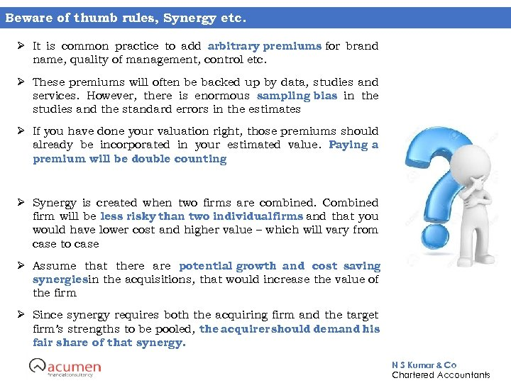 Beware of thumb rules, Synergy etc. Ø It is common practice to add arbitrary