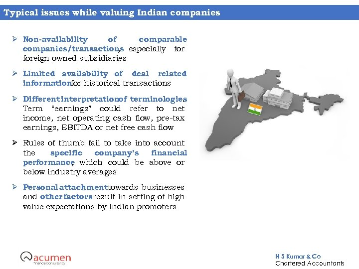 Typical issues while valuing Indian companies Ø Non-availability of comparable companies/transactions especially for ,