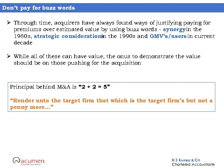 Don't pay for buzz words Ø Through time, acquirers have always found ways of