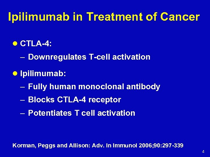 Ipilimumab in Treatment of Cancer l CTLA-4: – Downregulates T-cell activation l Ipilimumab: –