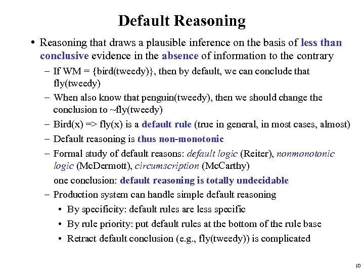 Default Reasoning • Reasoning that draws a plausible inference on the basis of less