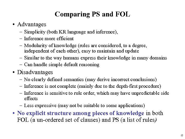 Comparing PS and FOL • Advantages – Simplicity (both KR language and inference), –