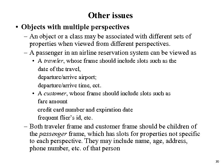 Other issues • Objects with multiple perspectives – An object or a class may