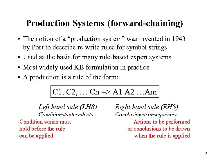 """Production Systems (forward-chaining) • The notion of a """"production system"""" was invented in 1943"""