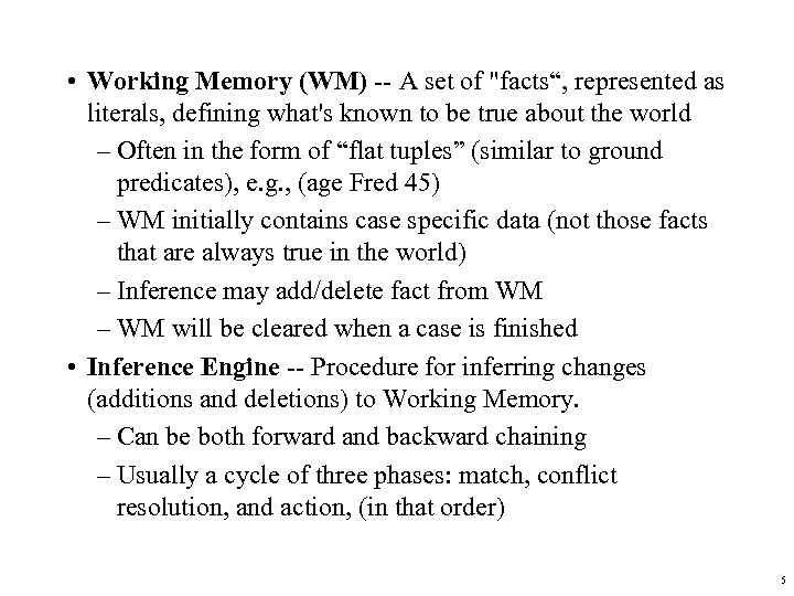 • Working Memory (WM) -- A set of
