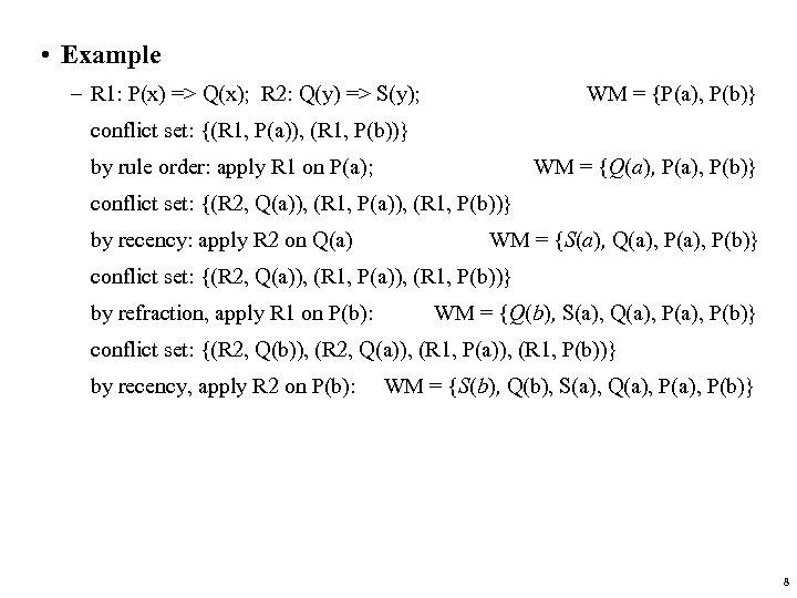 • Example – R 1: P(x) => Q(x); R 2: Q(y) => S(y);