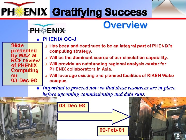Gratifying Success Slide presented by WAZ at RCF review of PHENIX Computing on 03
