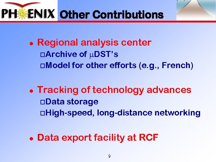 Other Contributions l Regional analysis center of m. DST's o. Model for other efforts