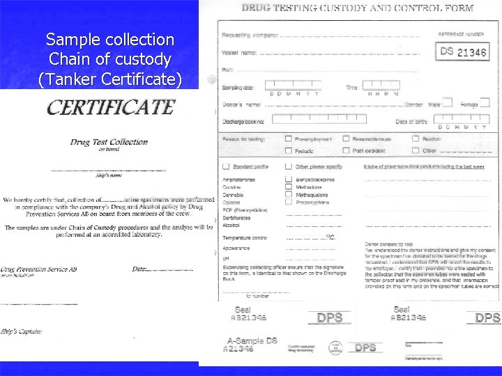 Sample collection Chain of custody (Tanker Certificate)
