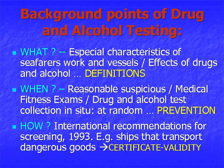 Background points of Drug and Alcohol Testing: n n n WHAT ? -- Especial