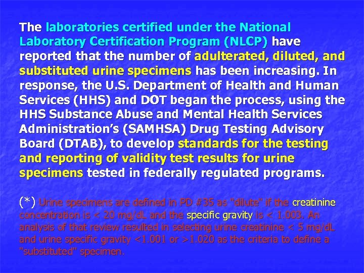 The laboratories certified under the National Laboratory Certification Program (NLCP) have reported that the