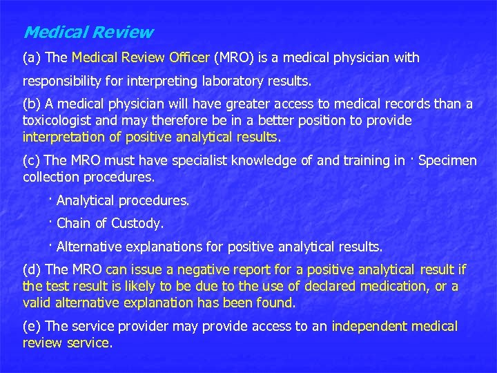 Medical Review (a) The Medical Review Officer (MRO) is a medical physician with responsibility