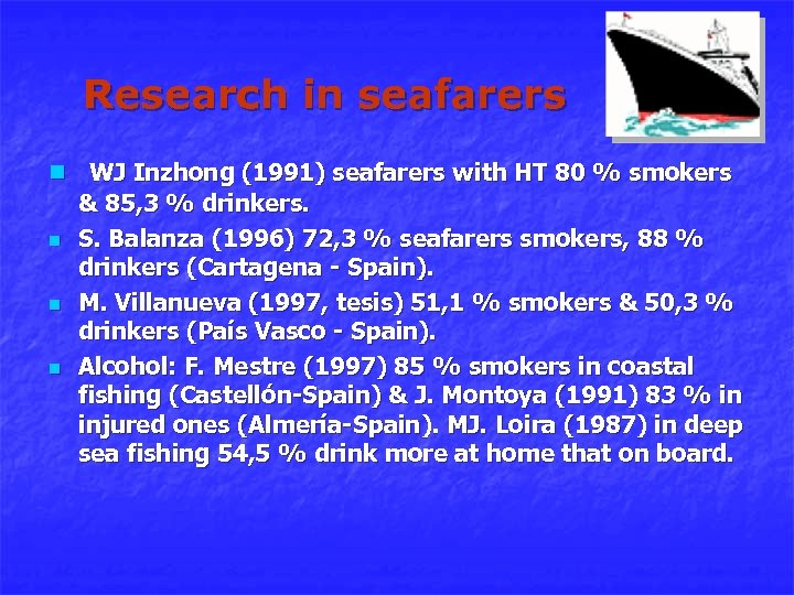 Research in seafarers n WJ Inzhong (1991) seafarers with HT 80 % smokers &