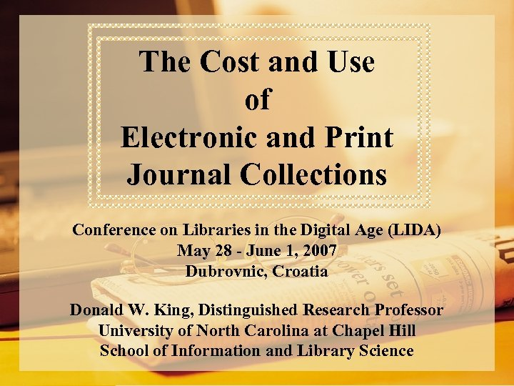 The Cost and Use of Electronic and Print Journal Collections Conference on Libraries in