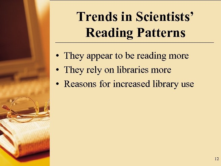 Trends in Scientists' Reading Patterns • They appear to be reading more • They