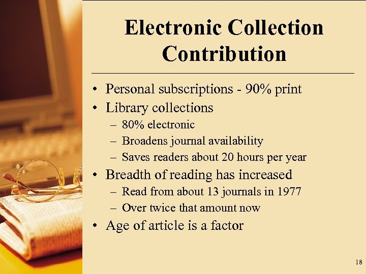 Electronic Collection Contribution • Personal subscriptions - 90% print • Library collections – 80%