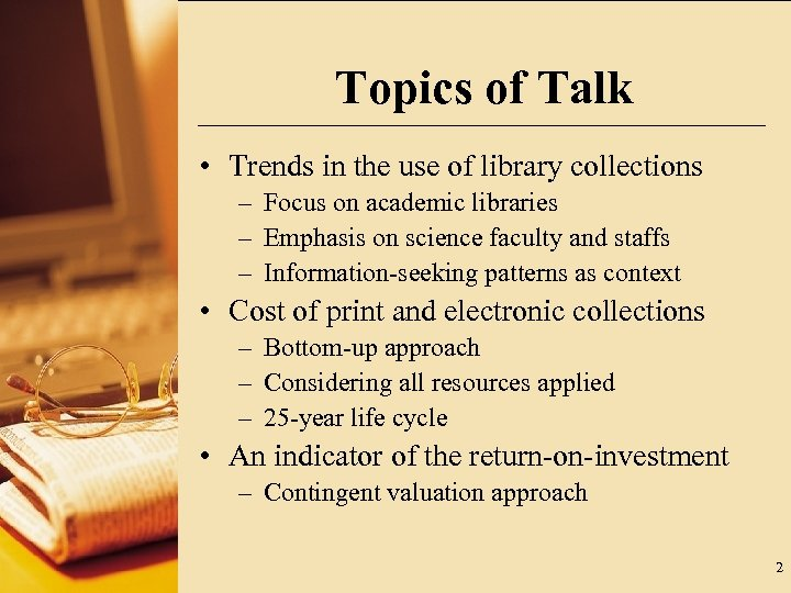 Topics of Talk • Trends in the use of library collections – Focus on