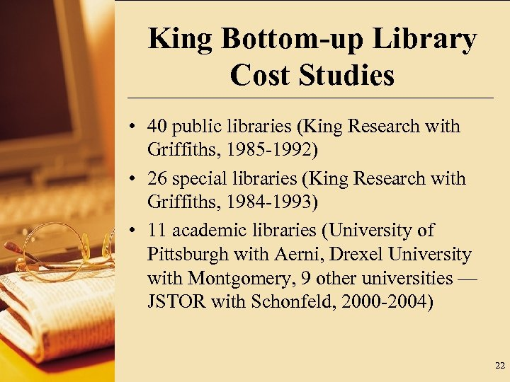King Bottom-up Library Cost Studies • 40 public libraries (King Research with Griffiths, 1985