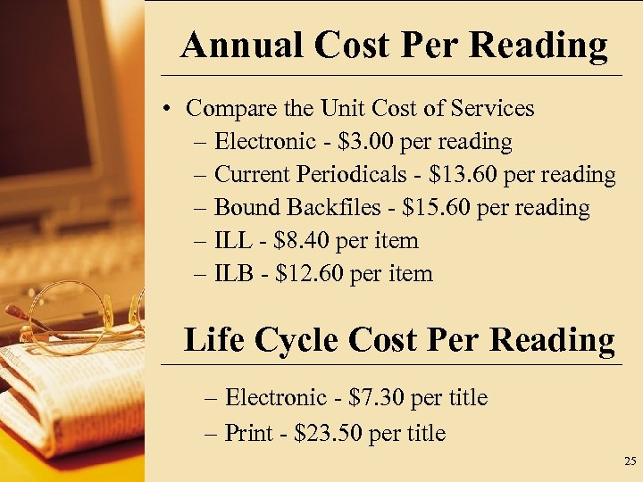 Annual Cost Per Reading • Compare the Unit Cost of Services – Electronic -