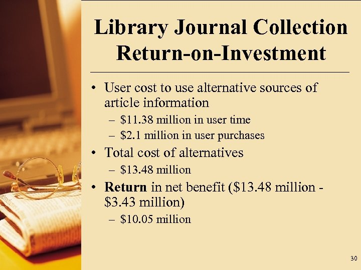 Library Journal Collection Return-on-Investment • User cost to use alternative sources of article information