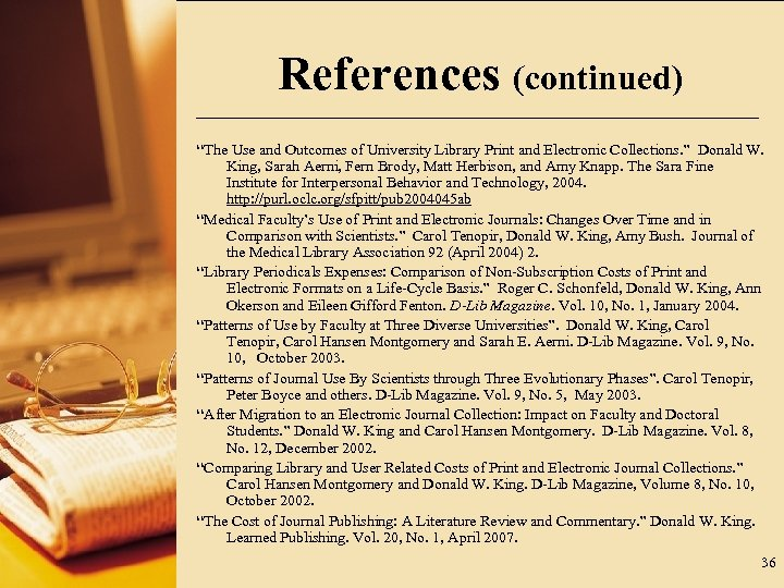 """References (continued) """"The Use and Outcomes of University Library Print and Electronic Collections. """""""