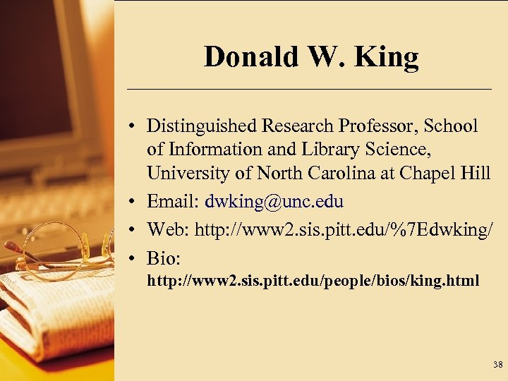 Donald W. King • Distinguished Research Professor, School of Information and Library Science, University