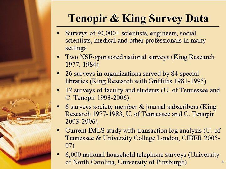 Tenopir & King Survey Data • Surveys of 30, 000+ scientists, engineers, social scientists,