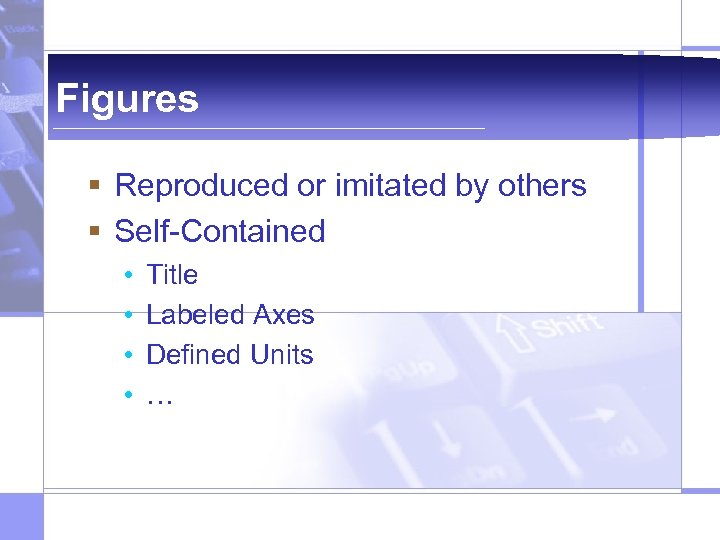 Figures § Reproduced or imitated by others § Self-Contained • • Title Labeled Axes