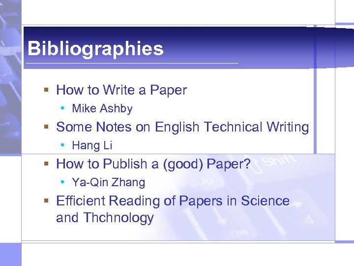 Bibliographies § How to Write a Paper • Mike Ashby § Some Notes on