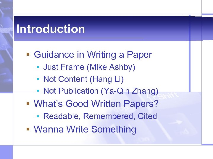 Introduction § Guidance in Writing a Paper • Just Frame (Mike Ashby) • Not