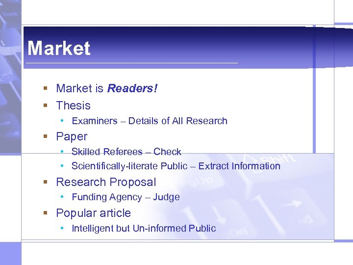 Market § Market is Readers! § Thesis • Examiners – Details of All Research