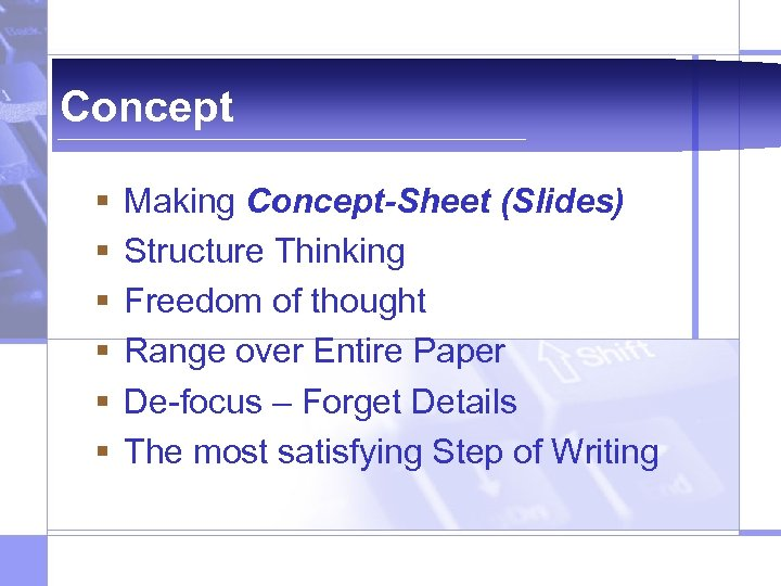 Concept § § § Making Concept-Sheet (Slides) Structure Thinking Freedom of thought Range over