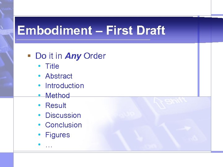 Embodiment – First Draft § Do it in Any Order • • • Title