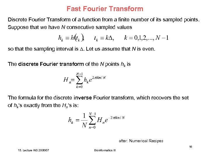Fast Fourier Transform Discrete Fourier Transform of a function from a finite number of