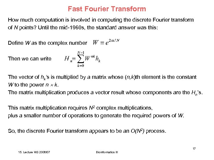 Fast Fourier Transform How much computation is involved in computing the discrete Fourier transform