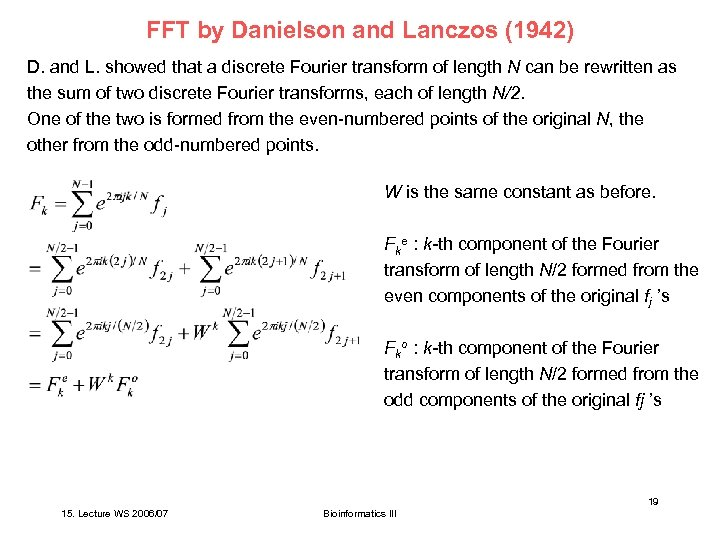 FFT by Danielson and Lanczos (1942) D. and L. showed that a discrete Fourier