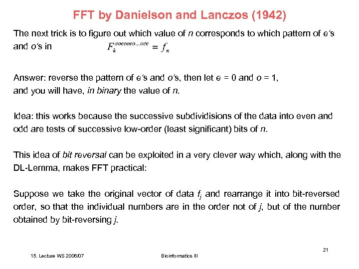 FFT by Danielson and Lanczos (1942) The next trick is to figure out which