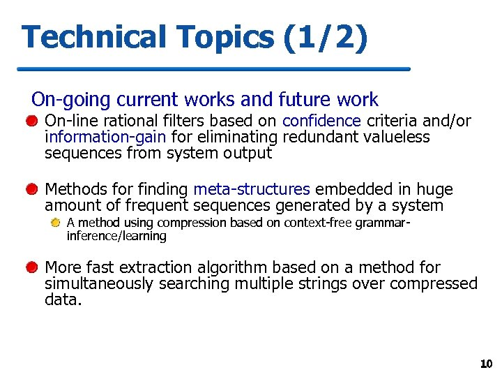 Technical Topics (1/2) On-going current works and future work On-line rational filters based on