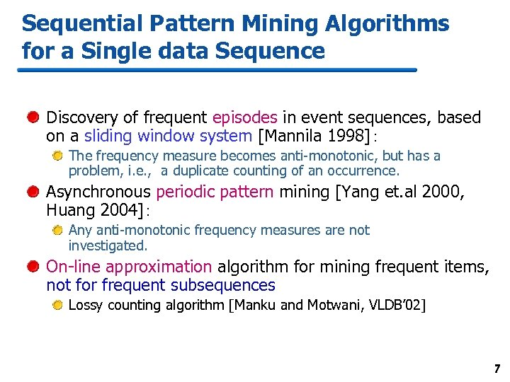 Sequential Pattern Mining Algorithms for a Single data Sequence Discovery of frequent episodes in