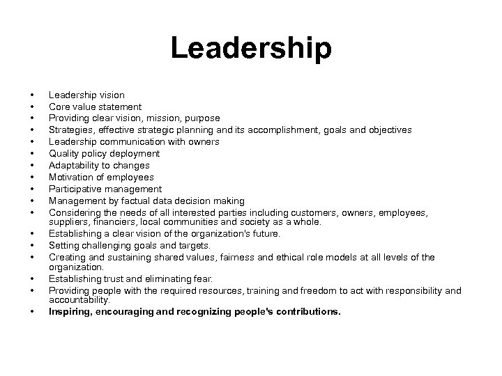 Leadership • • • • • Leadership vision Core value statement Providing clear vision,