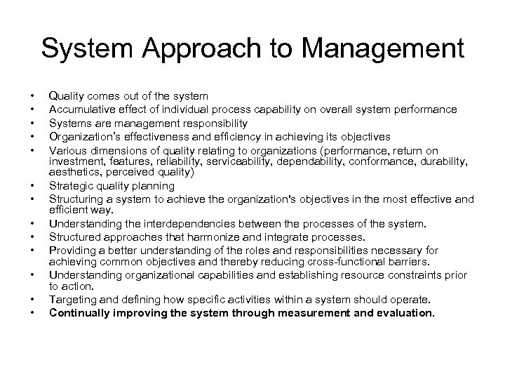 System Approach to Management • • • • Quality comes out of the system