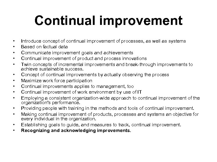 Continual improvement • • • • Introduce concept of continual improvement of processes, as