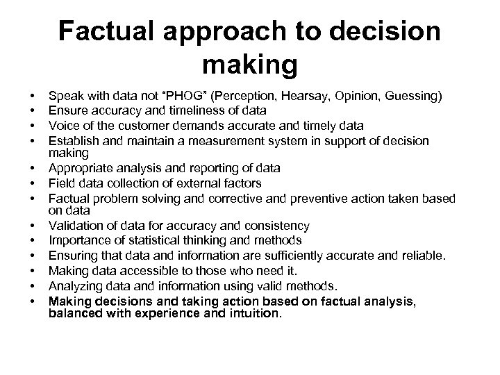 """Factual approach to decision making • • • • Speak with data not """"PHOG"""""""