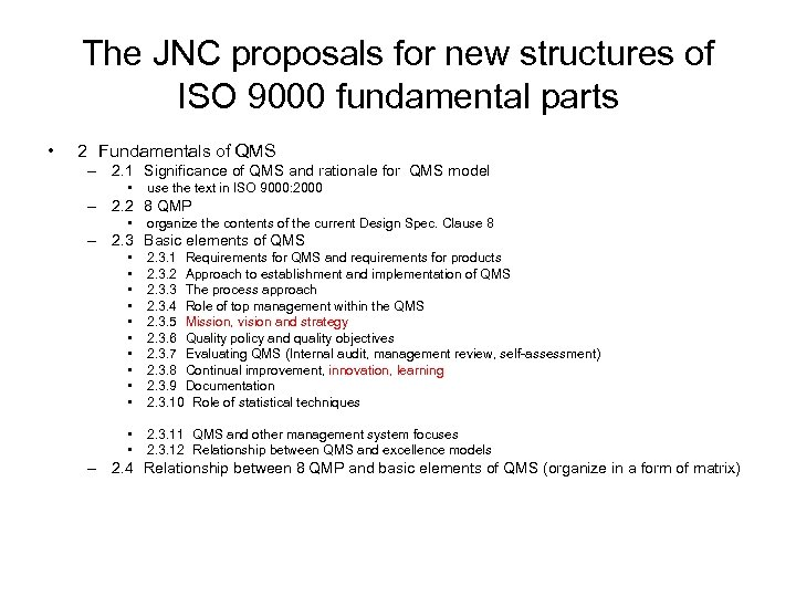 The JNC proposals for new structures of ISO 9000 fundamental parts • 2 Fundamentals of