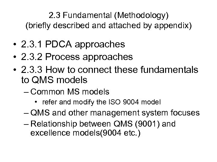 2. 3 Fundamental (Methodology) (briefly described and attached by appendix) • 2. 3. 1