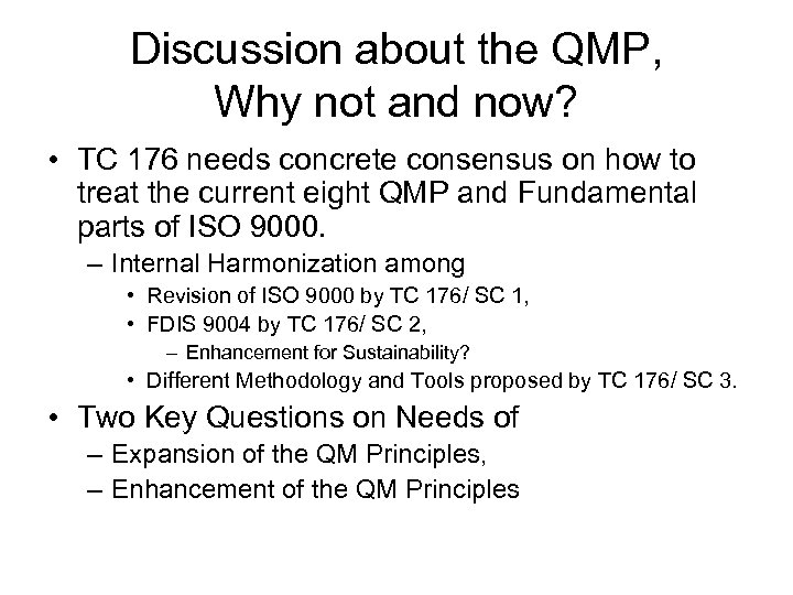 Discussion about the QMP, Why not and now? • TC 176 needs concrete consensus