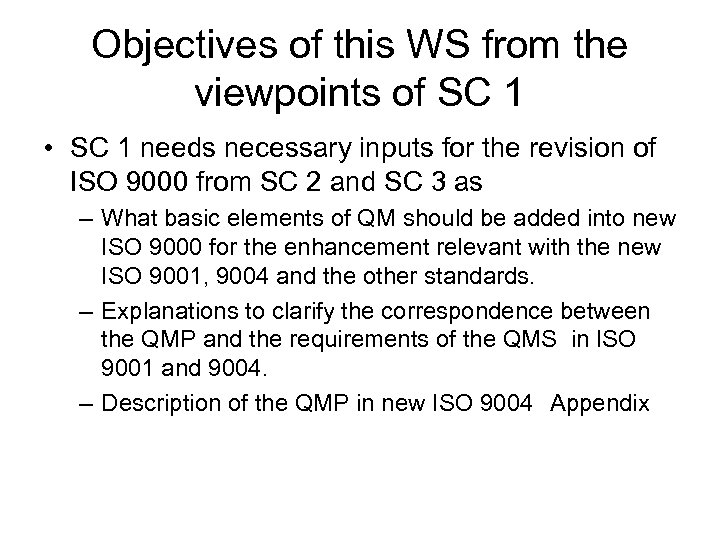 Objectives of this WS from the viewpoints of SC 1 • SC 1 needs
