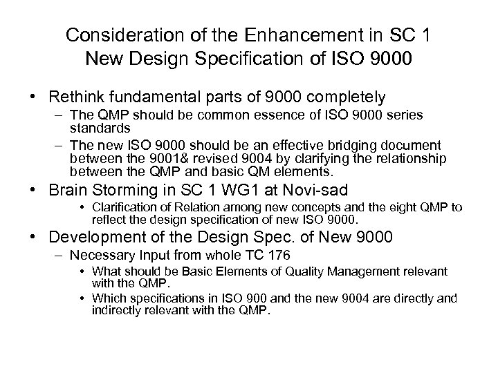 Consideration of the Enhancement in SC 1 New Design Specification of ISO 9000 •