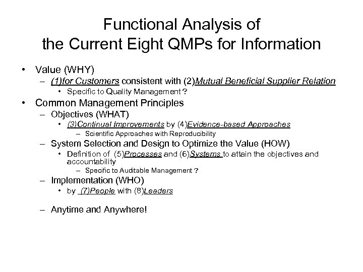 Functional Analysis of the Current Eight QMPs for Information • Value (WHY) – (1)for