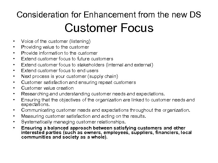 Consideration for Enhancement from the new DS Customer Focus • • • • Voice